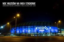 Poznaj INEA Stadion po zmroku